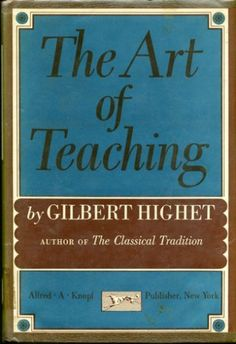 THE ART OF TEACHING, 1963 EDITON, TENTH PRINTING, , http://www.amazon.com/dp/B001AJ550U/ref=cm_sw_r_pi_dp_jEk-qb02R6VH0