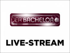 Der Bachelor Live-Stream und ganze Folgen in RTL Now Mediathek online
