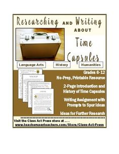 "This 4-page printable activity combines history, research, and writing. Students read about time capsules in history (including Egyptian pyramids and the city of Pompeii), the etymology of ""time capsule,"" the background and contents of the time capsule at the 1939 New York World' s Fair. Then they use prompts to write about items they would include in a time capsule today. Also included are ideas for further research."
