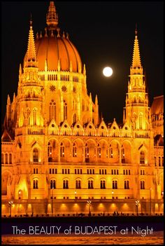 Budapest is one of Europe's most beautiful cities at night!