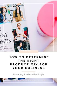 Do you know how to determine the right product mix for your business?