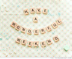 Have a Happy Weekend Quote =)