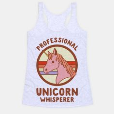 Wear your unicorn whispering credentials with pride.