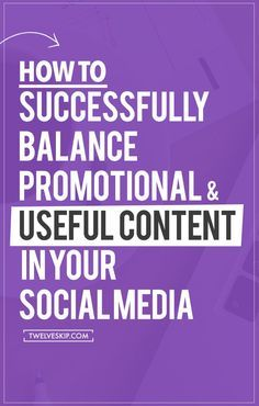 How To Successfully Balance Promotional & Useful Content In Your Social Media | social media tips
