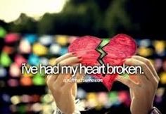 I've had my heart broken...
