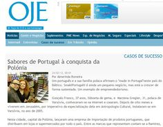 OJE O Jornal Económico - 24.02.2012    http://oje.pt/gente-e-negocios/casos-de-sucesso/sabores-de-portugal-a-conquista-da-polonia