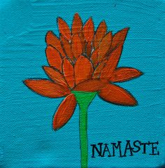 Namaste - represents the belief that there is a Divine spark within each of us that is located in the heart chakra.