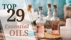 29 Essential Oils for Better Sleep, Sex, Skin and More