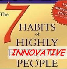 The 7 Habits of Highly Innovative People