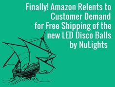 Amazon Customers Now Receive Free Shipping for orders over $35 or with 2 or more of the new LED Disco Balls by NuLights