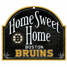 """NHL Boston Bruins 10-by-11 inch Wood Sign Home Sweet Home by WinCraft. $17.99. Spice up your decor with this WinCraft™ NHL® """"Home Sweet Home"""" wood sign. It is 1/4"""" thick, decorated with quality team graphics, and styled to look like it has an antique finish. The matte-finish laminate top allows for long-lasting durability."""