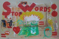 STOP WORDS - acrylic on paper applicated on canvas - cm.100x153 ...by Zeno Travegan (Enzo Gravante)