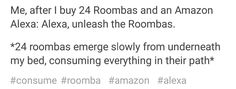 what the fuck does this mean<<< it means she unleashed the roombas did you even read the post