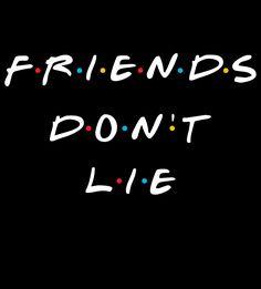 Friends Don't Lie from Shirt Battle Letras Stranger Things, Stranger Things Quote, Stranger Things Aesthetic, Stranger Things Netflix, Friends Tv Show, Just Friends, Friends Wallpaper, Wallpaper Quotes, Dont Lie Quotes