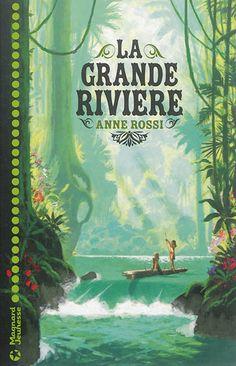 La grande rivière / Anne Rossi. - Magnard Jeunesse, 2015