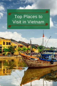 Top Places to Visit in Vietnam from full-time travelers http://www.travellifex.com/top-places-to-visit-in-vietnam/
