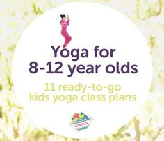 11 ready-to-go kids yoga class plans for tweens (kids aged 8 to It's a 38 page PDF Teaching Yoga To Kids, Yoga For Kids, Exercise For Kids, Kids Yoga Poses, Yoga Position, Yoga Games, Family Yoga, Childrens Yoga, Yoga Workouts
