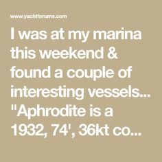 """I was at my marina this weekend & found a couple of interesting vessels... """"Aphrodite is a 1932, 74', 36kt commuter. She is on the cover of the... Spirit Yachts, Aphrodite, Boat, Couple, Cover, Dinghy, Boats, Couples, Ship"""
