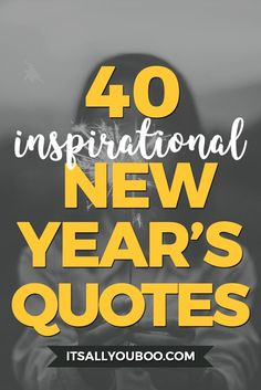 40 inspirational new years resolution quotes