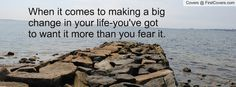 when it comes to making a big change in your life - Google Search