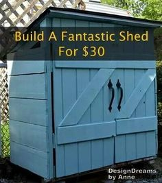 Build q shed for 30 buck