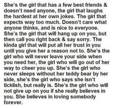 she's the girl who will not give up on you if she really believes in you