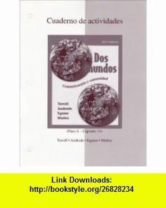 Dos Mundos Cuaderno de actividades (Spanish Edition) (9780073030913) Tracy Terrell, Magdalena Andrade, Jeanne Egasse , ISBN-10: 0073030910  , ISBN-13: 978-0073030913 ,  , tutorials , pdf , ebook , torrent , downloads , rapidshare , filesonic , hotfile , megaupload , fileserve