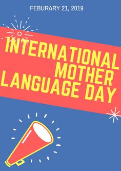 International Mother Language Day 2019 - Global Founds International Mother Language Day, National Language, Native Country, Missouri River, Public School, Computer Science, Homeland, State University, Open House
