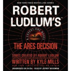 Robert Ludlum's the Ares Decision (Covert-One) - Kyle Mills