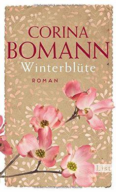 Winterblüte: Roman von Corina Bomann https://www.amazon.de/dp/3471351426/ref=cm_sw_r_pi_dp_x_fskEybR917BJM