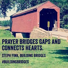 Prayer bridges gaps and connects hearts! Loy Station Bridge in Creagerstown, MD pic sent in by Laura Stancliff. Tag me in your original bridge pic and I'll use it! #buildingbridges