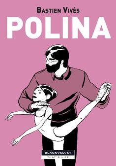 Polina  di Bastien Vivès  http://www.blackvelveteditrice.com/Polina
