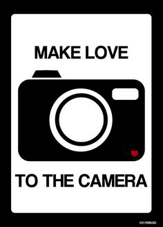 Make love to the camera
