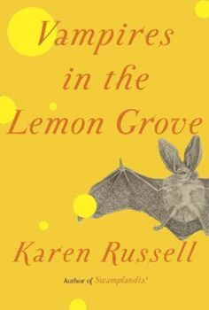 Vampires in the Lemon Grove // Karen Russell From the author of the New York Times best seller Swamplandia!—a finalist for the Pulitzer Prize—a magical new collection of stories that showcases Karen Russell's gifts at their inimitable best. New Books, Good Books, Books To Read, Reading Lists, Book Lists, Reading 2014, Reading Nooks, Best Short Stories, Thing 1