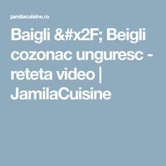 Baigli / Beigli cozonac unguresc - reteta video   JamilaCuisine