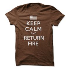 "Limited-Edition -  ""Keep Calm and Return Fire"" T-Shirt"