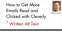 How to Get More Emails Read and Clicked with Cleverly Written Alt Text by Matthew Johnson @Vision6