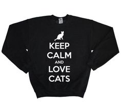 Keep Calm and Love Cats sweatshirt. TOP-RATED GIFT IDEA for someone who loves cats!