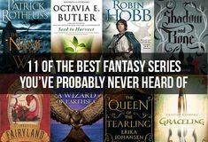 11 Of The Best Fantasy Series You've Probably Never Heard Of (bit of a pretentious title, but a good reminder for novel series)
