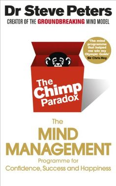 The Chimp Paradox: The Acclaimed Mind Management Programme to Help You Achieve Success Confidence and Happiness by Prof Steve Peters -… Steven Gerrard, Got Books, Books To Read, Fight Or Flight, Robin Sharma, Achieve Success, Inspirational Books, What To Read, Paradox