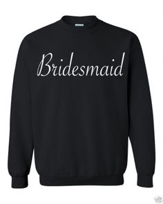 Bridesmaid Sweatshirt. Here is a Cool comfortable 50/50 poly/cotton sweatshirt. Show your support and look great. Everyone will be asking you where did you get this shirt. (in inches) S M L XL 2XL 3XL BODY LENGTH 28 29 30 31 32 33 BODY WIDTH 18 20 22 24 26 28 FULL BODY LENGTH 28 29 30 31 32 33 Machine wash and dry. Turn the shirt inside out to iron. We ship items within 2 - 5 business days for handling time. I will try to ship out before the stated time. Thank you :)