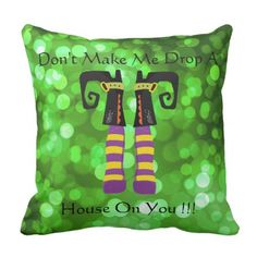 Don& Make Me Drop A House On You Throw Pillow - Halloween happyhalloween festival party holiday Gothic Halloween Decorations, Halloween Themes, Custom Pillows, Decorative Pillows, Wizard Of Oz Gifts, Customizable Gifts, Best Pillow, Photo Displays, Halloween Make Up