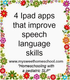 My Sweet Homeschool: 4 Ipad apps that improve speech language skills Written by a homeschooler who has been a pediatric SLP for 19 years. #homeschool #speechlanguage