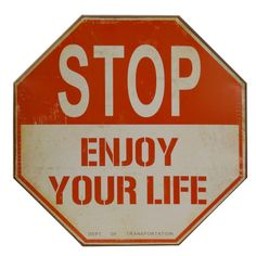 "Add a fun vintage vibe with this street sign inspired wall piece.Features:Sign says ""STOP ENJOY YOUR LIFE""Vintage re..."