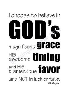 I choose to #believe in God's Magnificent #Grace...more at http://quote-cp.tumblr.com