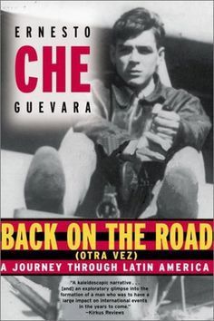 "Back on the Road: A Journey Through Latin America by Ernesto ""Che"" Guevara"