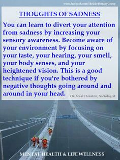 Thoughts of Sadness ~ Dr. Neal Houston, Sociologist (Mental Health & Life Wellness) www.facebook.com/TheLifeTherapyGroup