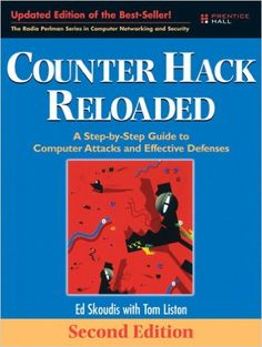 Counter Hack Reloaded: A Step-by-Step Guide to Computer Attacks and Effective Defenses (2nd Edition): Edward Skoudis, Tom Liston: 9780131481046: AmazonSmile: Books