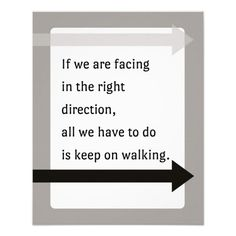 If we're facing the right direction, all we have to do is keep on walking. Baby steps matter, and add up!