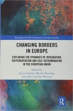 Changing borders in Europe : exploring the dynamics of integration, differentiation, and self-determination in the European Union. Routledge, 2019 Fiction, Karen, The Life, Reading Online, Climate Change, The Book, Roman, Audiobooks, Free Apps